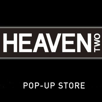 HEAVEN TOW POP-UP STORE