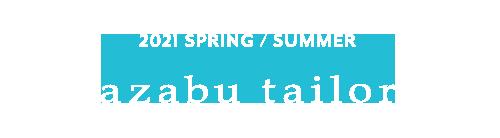 azabu tailor 2021 Spring / summer